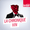Podcast France Inter La Chronique vin