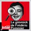 podcast france inter Le gimmick de Frédéric Pommier