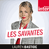 Podcast France inter Les Savantes avec Lauren Bastide