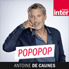Podcast France Inter Popopop avec Antoine de Caunes