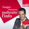 podcast-france-inter-Tanguy-Pastureau-maltraite-l-info.png