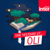 podcast-france-inter-Une-histoire-et-Oli.png