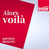 podcast-france-inter-alors-voila-Baptiste-Beaulieu.png