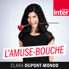Podcast France Inter L'Amuse-Bouche avec Clara Dupont Monod