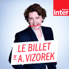 Podcast France Inter Le billet d'Alex Vizorek