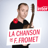Podcast France Inter La chanson de Frédéric Fromet