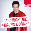 Podcast France Inter La chronique de Bruno Donnet