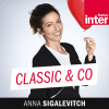 Podcast France Inter Classic & Co avec Anna Sigalevitch