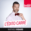 Podcast France inter L'Édito carré avec Mathieu Vidard