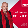 Podcast France Inter Intelligence service avec Jean Lebrun