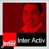 podcast france inter, interactiv ( inter activ, interactive ) avec Patrick Cohen