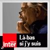 podcast-france-inter-la-bas-si-j-y-suis-Daniel-Mermet.png