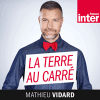 Podcast France Inter, Mathieu Vidard, La terre au carré