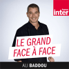 Podcast France Inter Le Grand Face-à-face avec Ali Baddou