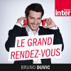 Podcast France Inter Le Grand Rendez-vous avec Bruno Duvic