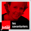 podcast france inter, Les savanturiers, fabienne Chauvière