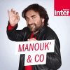 Podcast France Inter Manouk & Co avec André Manoukia