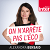 Podcast France Inter On n'arrête pas l'éco avec Alexandra Bensaid