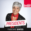 Podcast France Inter Presidents avec Fabienne Sintès