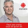 podcast-ici-radio-canada-premiere-faut-pas-croire-ce-qu-on-dit-michel-lacombe.png