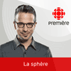 podcast-ici-radio-canada-premiere-la-sphere-Matthieu-Dugal.png