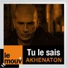podcast-le-mouv-akhenaton-tu-le-sais.png