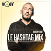 Podcast Le mouv Le Hashtag Mix avec Dirty Swift