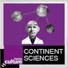 Podcast France culture Continent sciences avec Stéphane Deligeorges