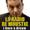 La radio de moustic - i have a dream