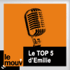 Podcast Le Mouv, Émilie Mazoyer, Le Top 5 d'Emilie