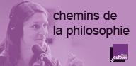 Rediffusions chemins de la philosophie