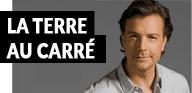 Rediffusion La terre au carré podcast