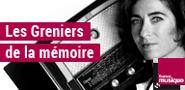 rediffusion Les greniers de la mémoire France musique