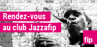 rediffusion FIP Rendez-vous au Club JAZZAFIP